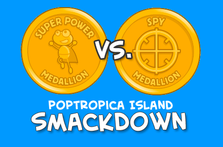 Poptropica Island Smackdown - Spy vs. Super Power