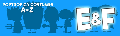Poptropica Costumes - E and F