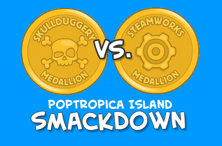 Poptropica Smackdown Skullduggery vs. Steamworks